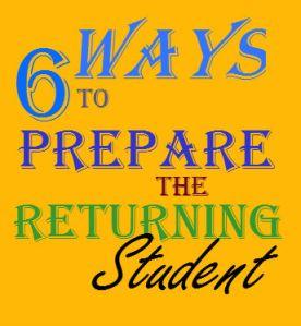 6 ways to prepare the returning student